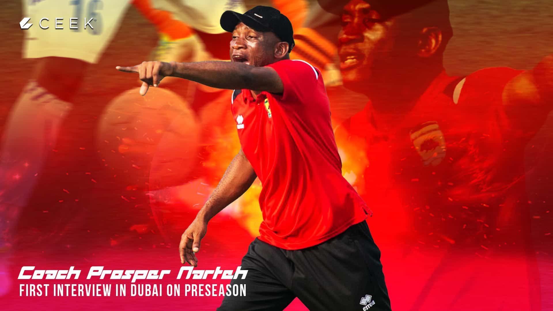Coach Prosper Narteh first interview in Dubai on preseason ceek.com