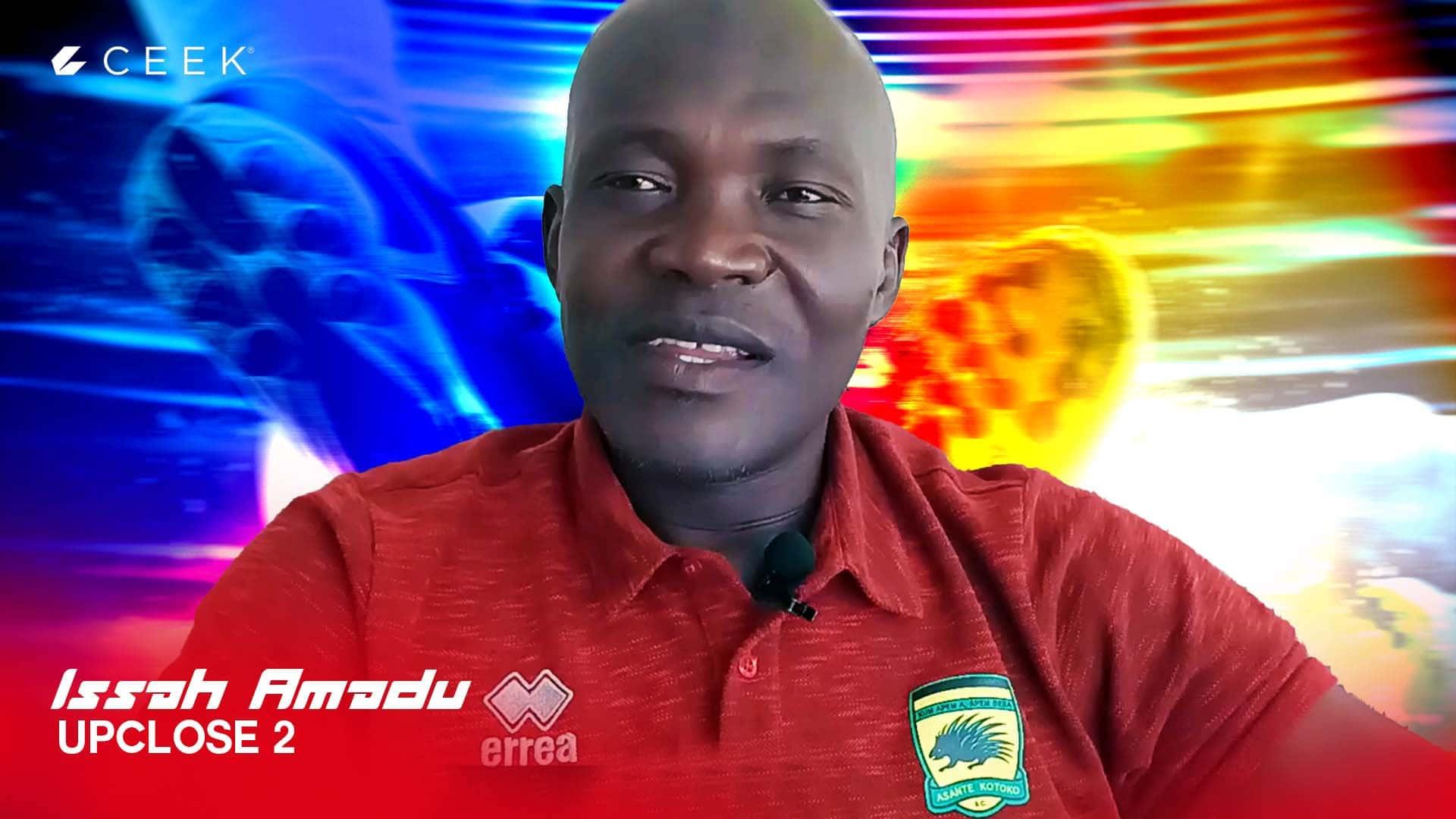 Issah Amadu Upclose -  P.2