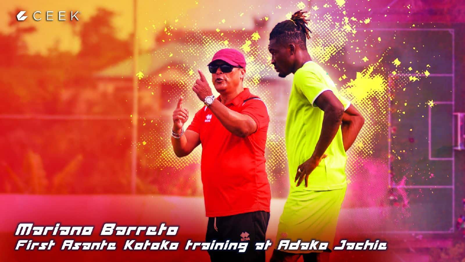 Mariano Barreto: First Asante Kotoko training at Adako Jachie