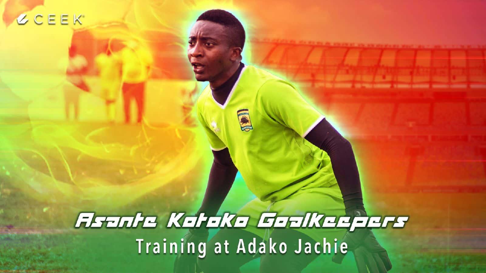 Goalkeepers training at Adako Jachie