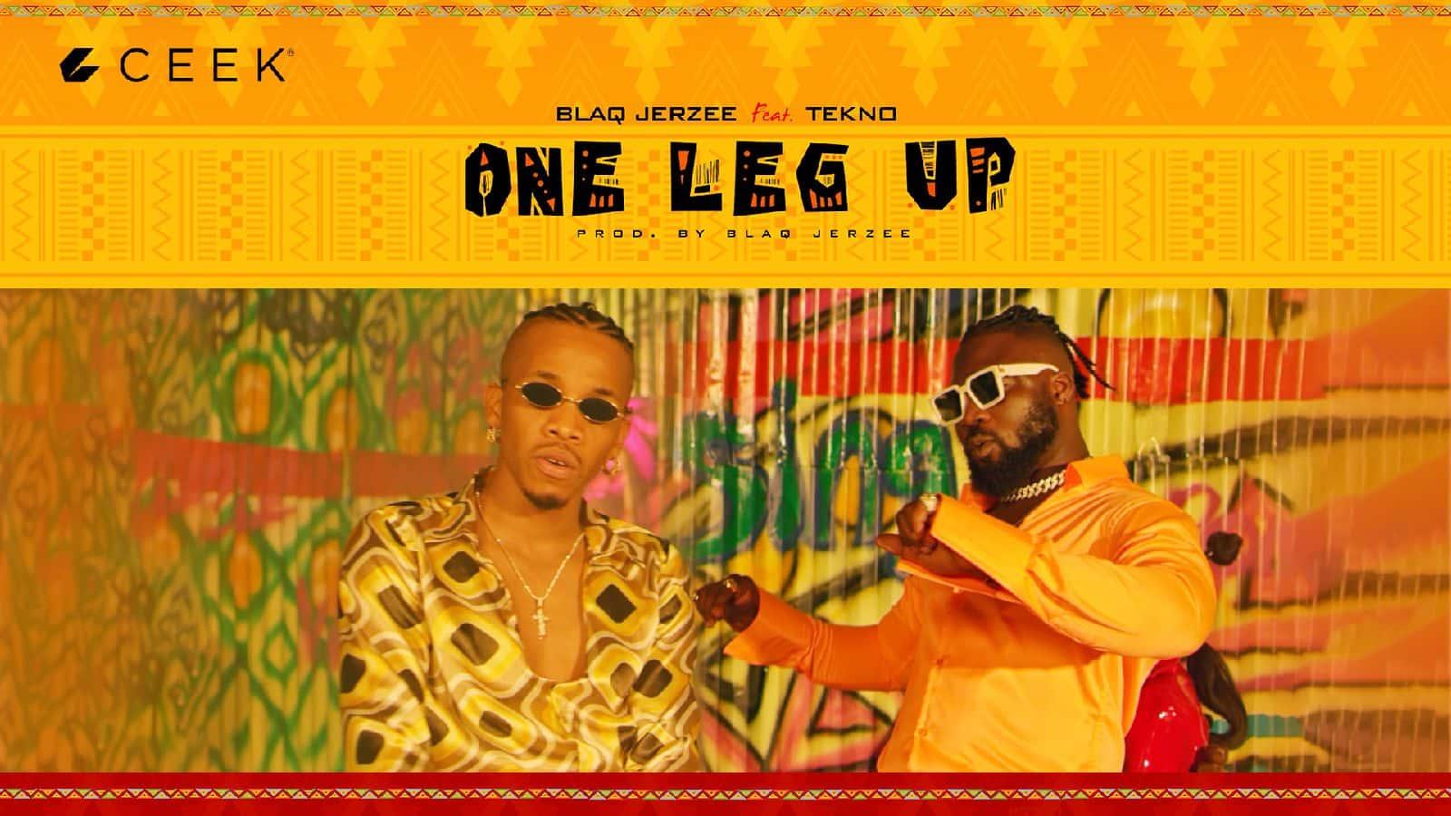 Blaq Jerzee Ft Tekno - One Leg Up