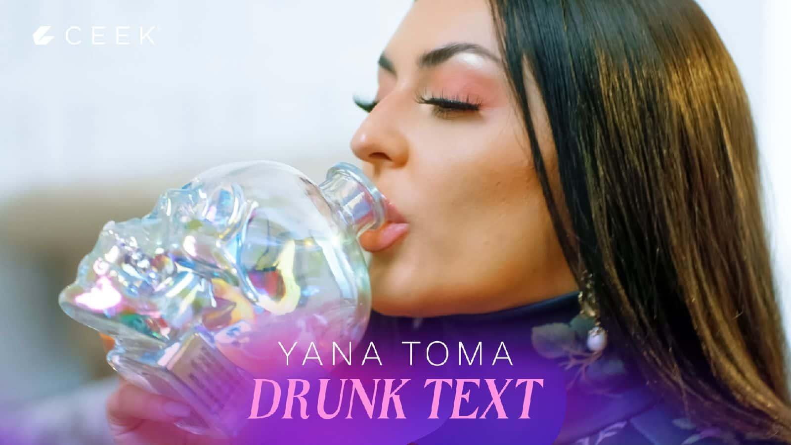 Drunk Text  - Yana Toma