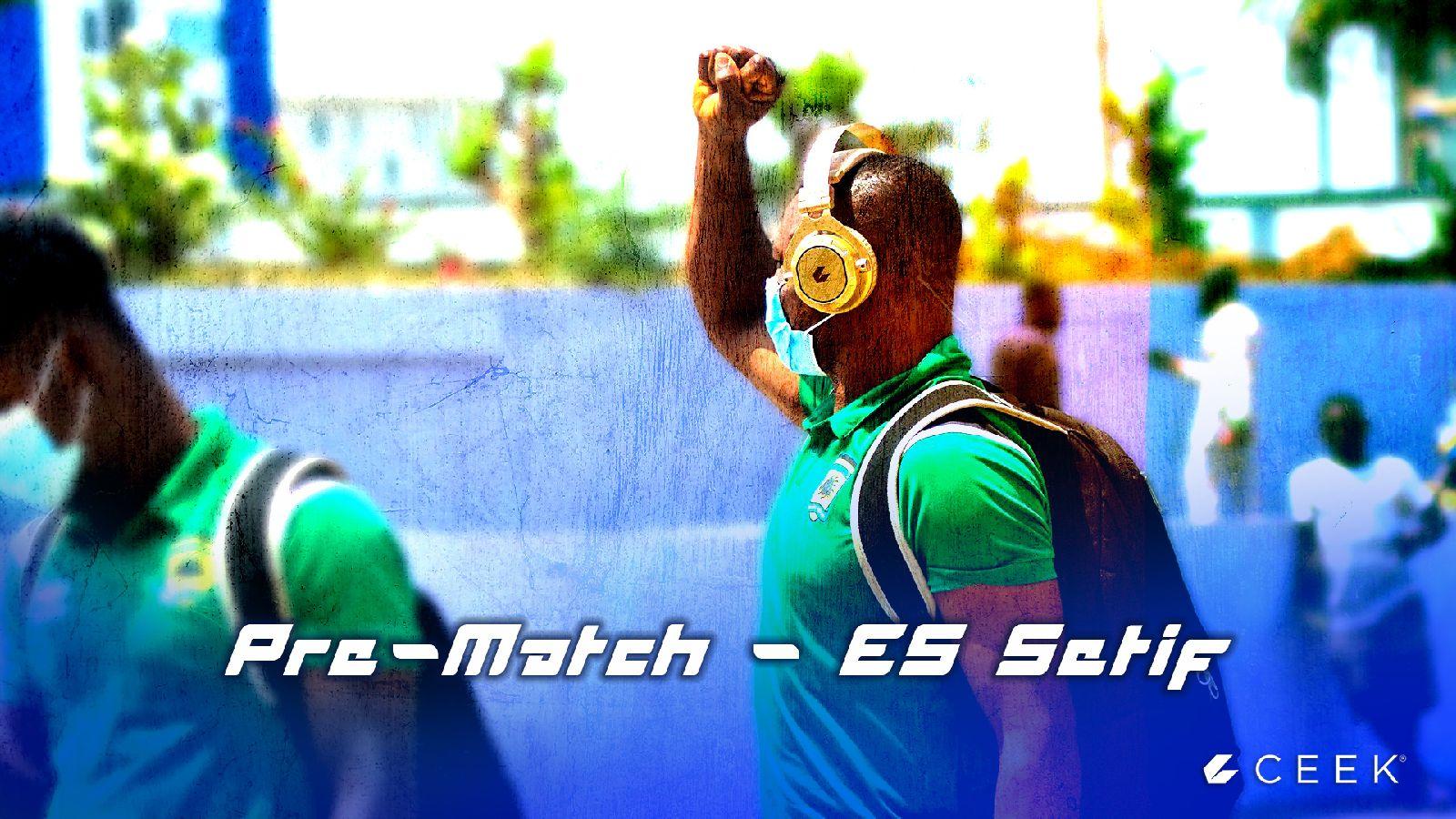 Pre-Match - ES Sétif